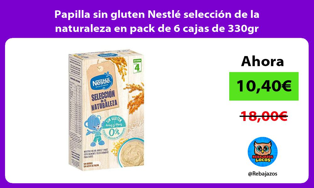 Papilla sin gluten Nestle seleccion de la naturaleza en pack de 6 cajas de 330gr