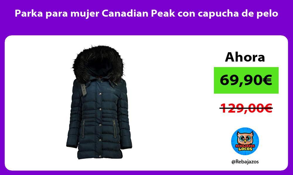 Parka para mujer Canadian Peak con capucha de pelo