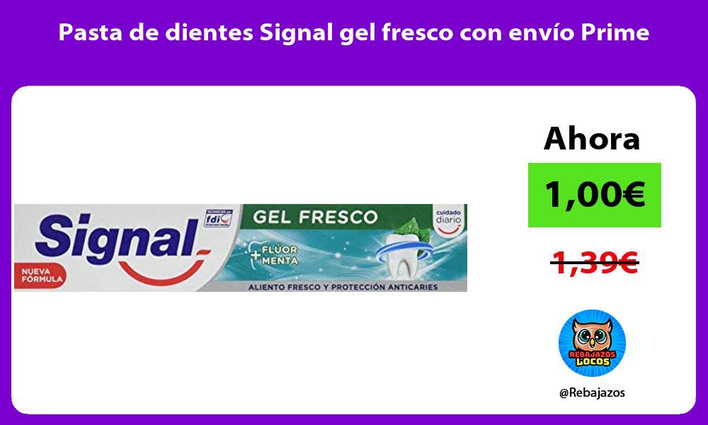 Pasta de dientes Signal gel fresco con envio Prime