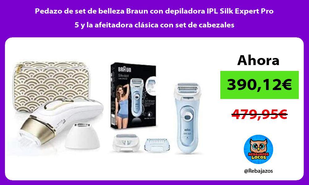 Pedazo de set de belleza Braun con depiladora IPL Silk Expert Pro 5 y la afeitadora clasica con set de cabezales