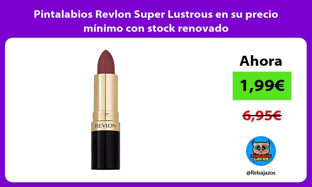 Pintalabios Revlon Super Lustrous en su precio minimo con stock renovado
