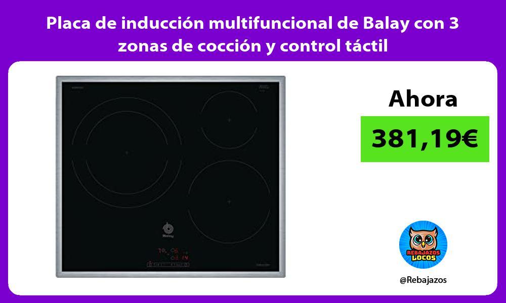 Placa de induccion multifuncional de Balay con 3 zonas de coccion y control tactil