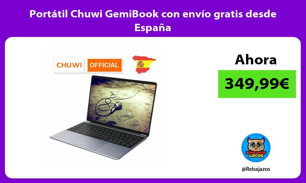 Portatil Chuwi GemiBook con envio gratis desde Espana