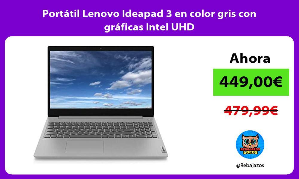 Portatil Lenovo Ideapad 3 en color gris con graficas Intel UHD
