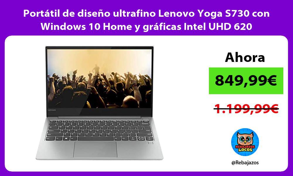 Portatil de diseno ultrafino Lenovo Yoga S730 con Windows 10 Home y graficas Intel UHD 620