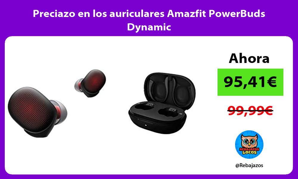 Preciazo en los auriculares Amazfit PowerBuds Dynamic
