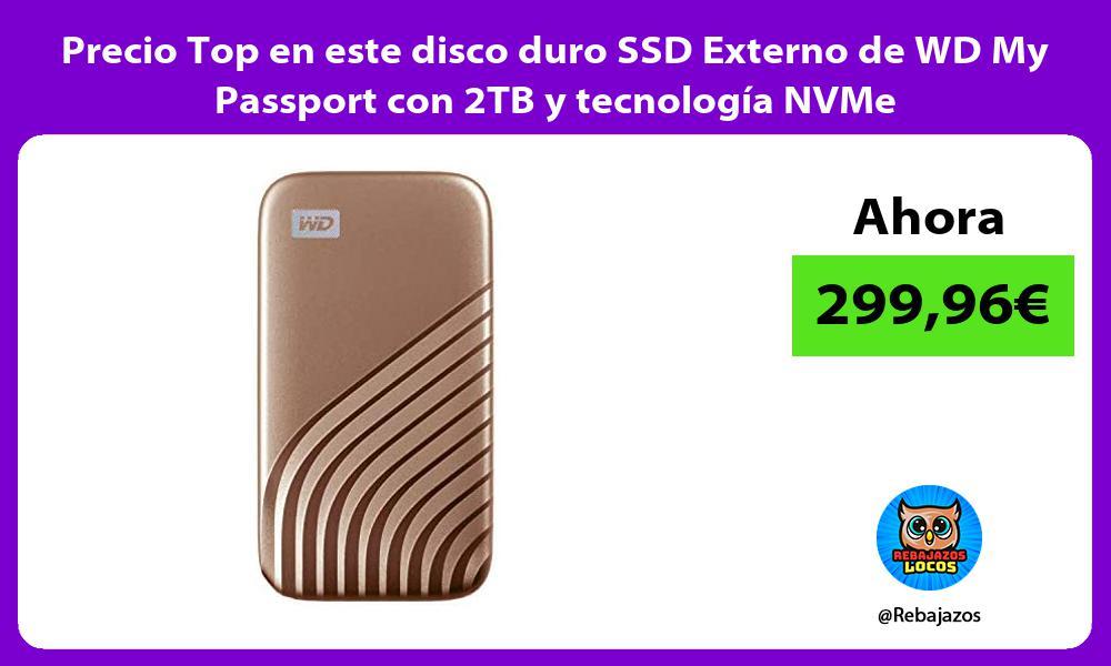 Precio Top en este disco duro SSD Externo de WD My Passport con 2TB y tecnologia NVMe