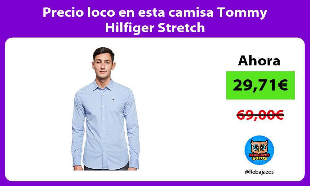 Precio loco en esta camisa Tommy Hilfiger Stretch
