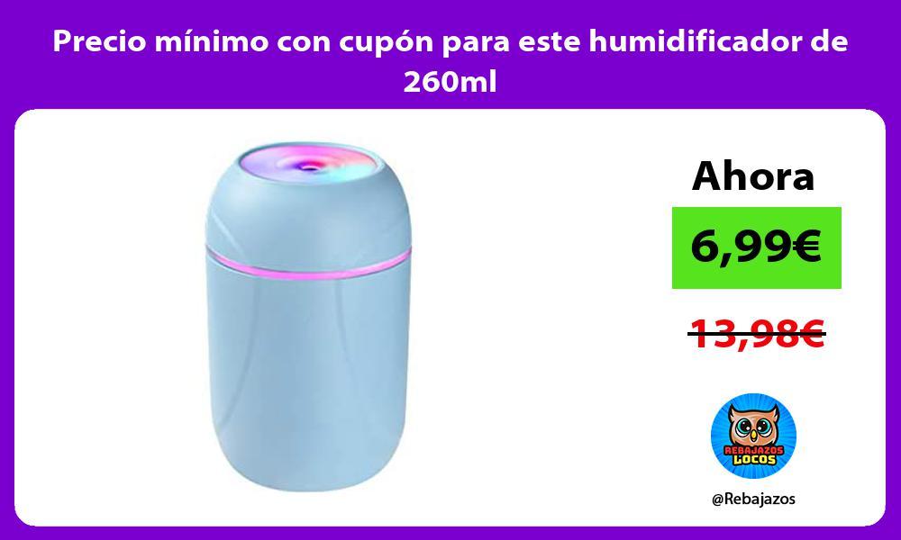 Precio minimo con cupon para este humidificador de 260ml