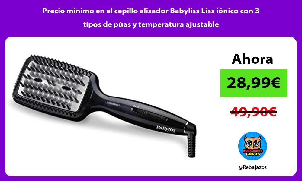 Precio minimo en el cepillo alisador Babyliss Liss ionico con 3 tipos de puas y temperatura ajustable