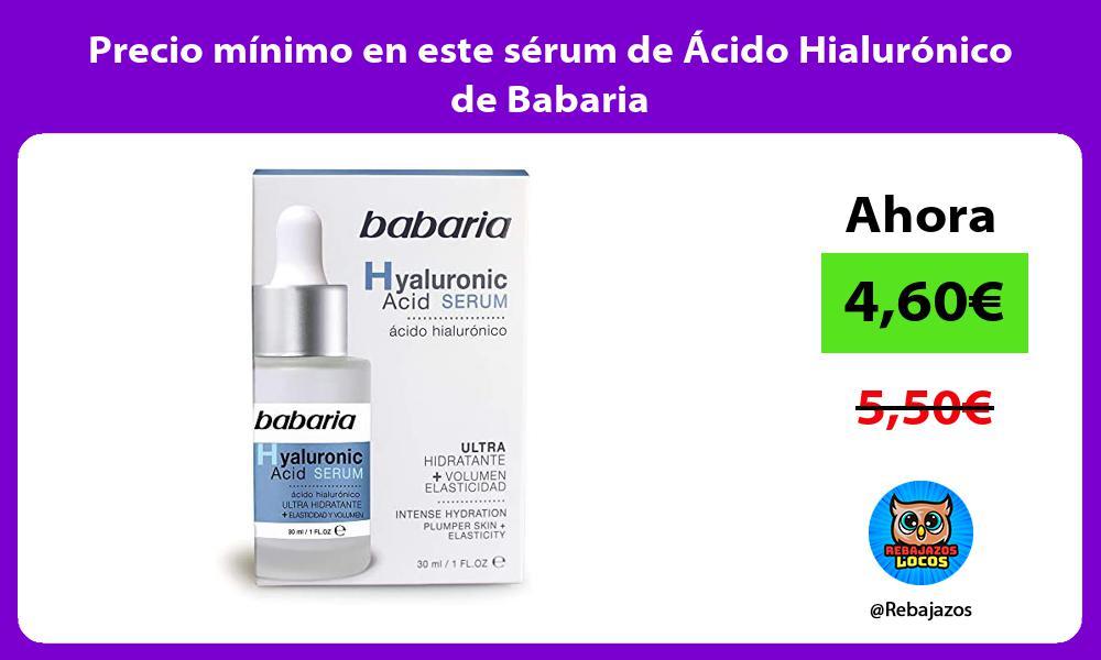 Precio minimo en este serum de Acido Hialuronico de Babaria