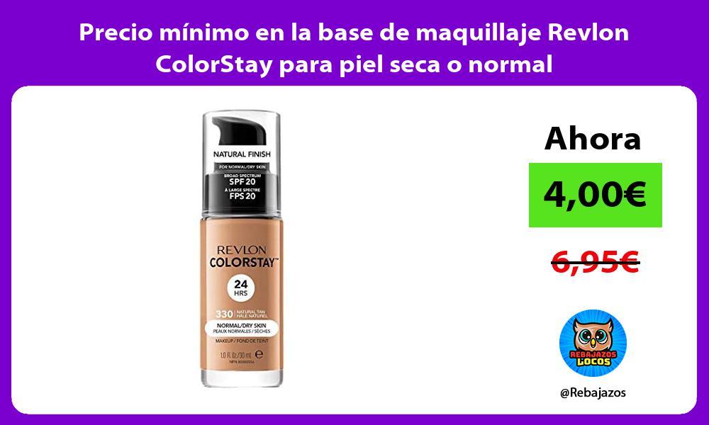 Precio minimo en la base de maquillaje Revlon ColorStay para piel seca o normal