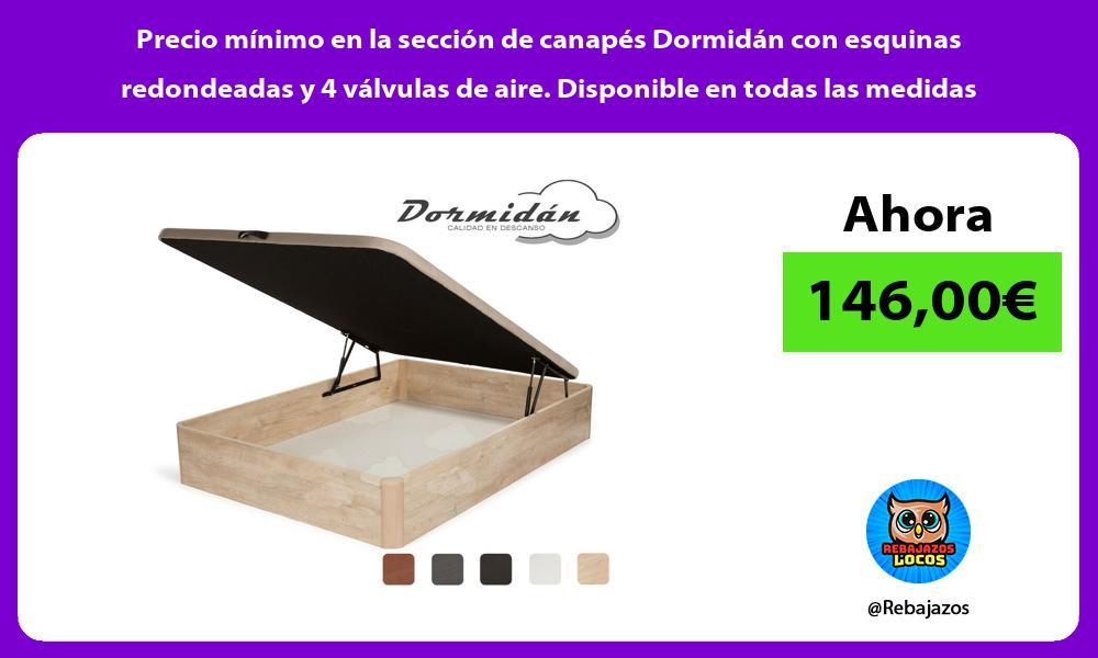 Precio minimo en la seccion de canapes Dormidan con esquinas redondeadas y 4 valvulas de aire Disponible en todas las medidas