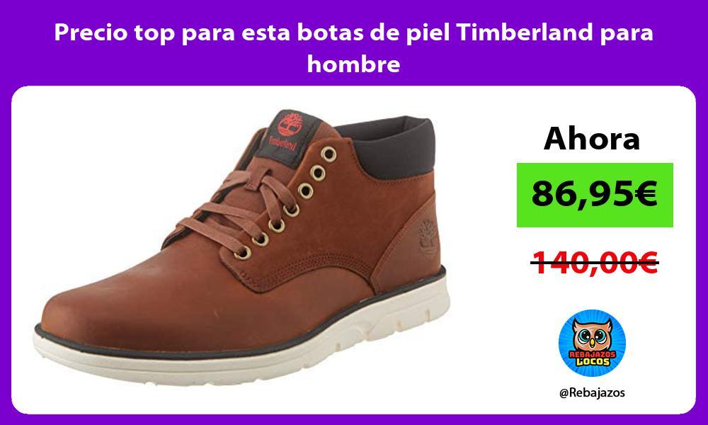 Precio top para esta botas de piel Timberland para hombre