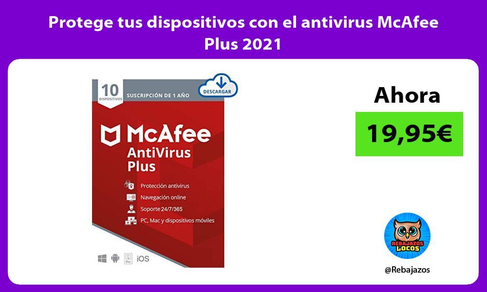 Protege tus dispositivos con el antivirus McAfee Plus 2021