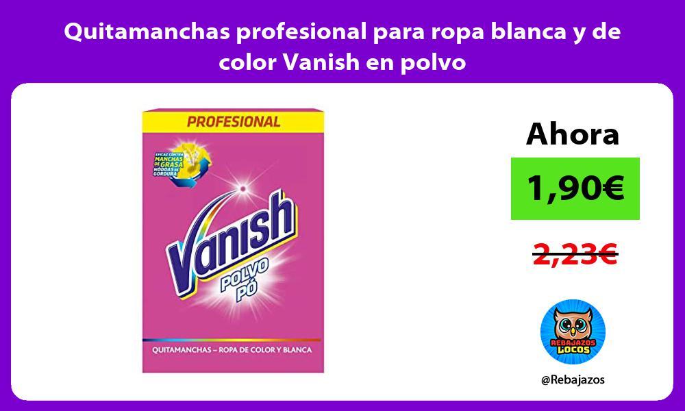 Quitamanchas profesional para ropa blanca y de color Vanish en polvo