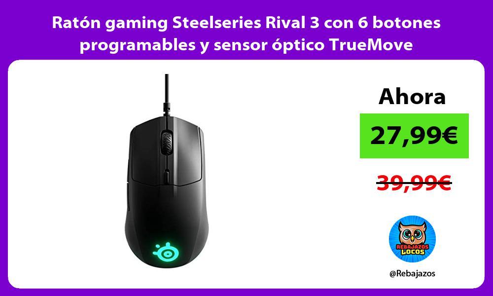 Raton gaming Steelseries Rival 3 con 6 botones programables y sensor optico TrueMove