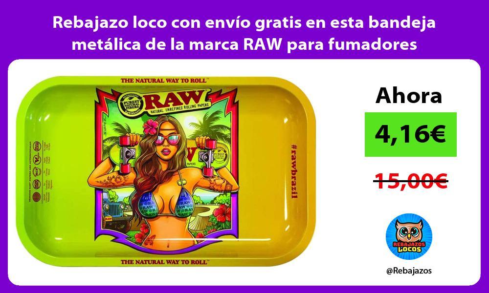 Rebajazo loco con envio gratis en esta bandeja metalica de la marca RAW para fumadores compulsivos