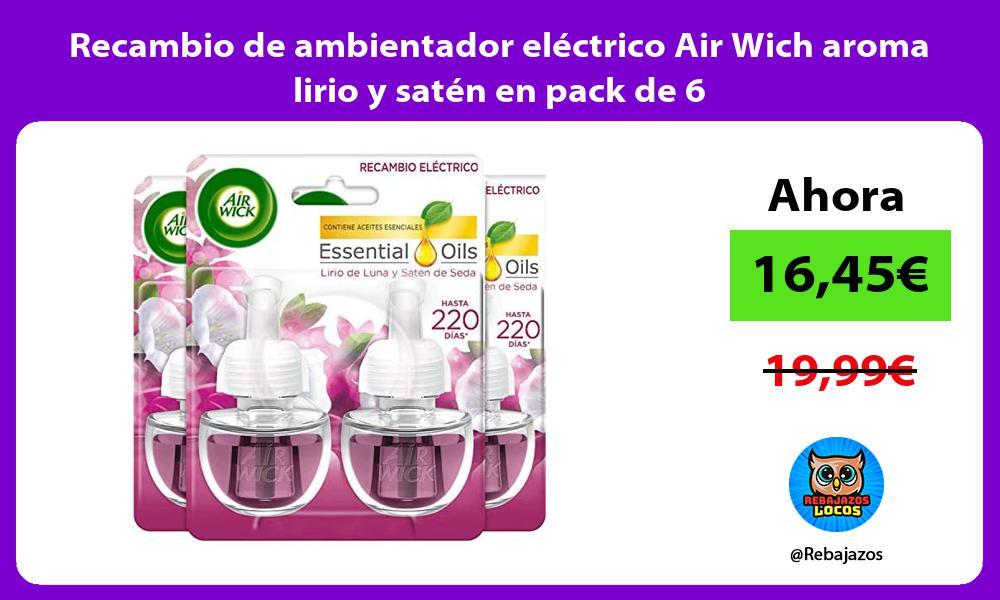 Recambio de ambientador electrico Air Wich aroma lirio y saten en pack de 6