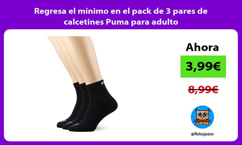 Regresa el minimo en el pack de 3 pares de calcetines Puma para adulto