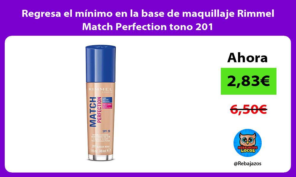 Regresa el minimo en la base de maquillaje Rimmel Match Perfection tono 201