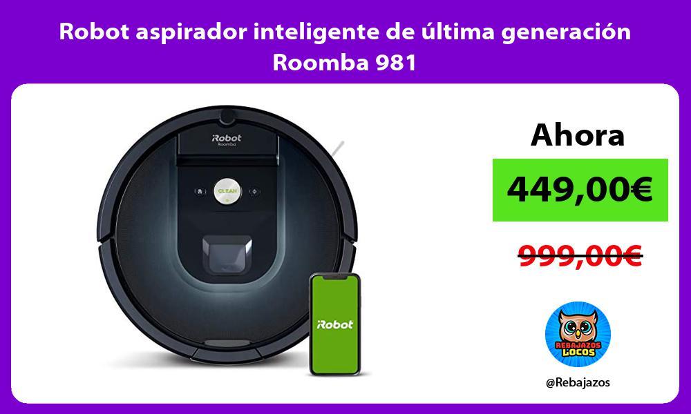 Robot aspirador inteligente de ultima generacion Roomba 981