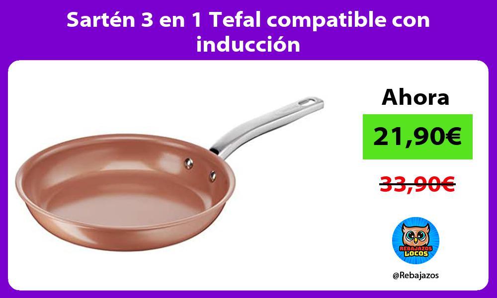 Sarten 3 en 1 Tefal compatible con induccion