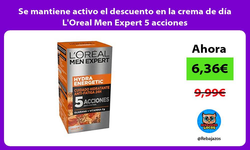 Se mantiene activo el descuento en la crema de dia LOreal Men Expert 5 acciones