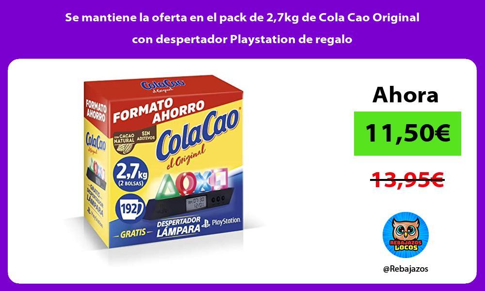 Se mantiene la oferta en el pack de 27kg de Cola Cao Original con despertador Playstation de regalo