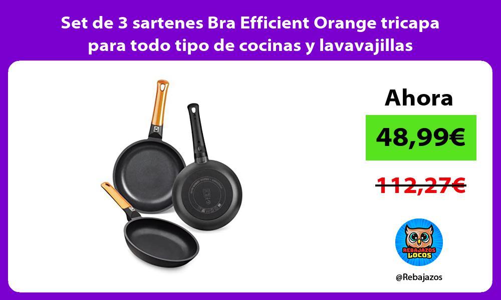 Set de 3 sartenes Bra Efficient Orange tricapa para todo tipo de cocinas y lavavajillas