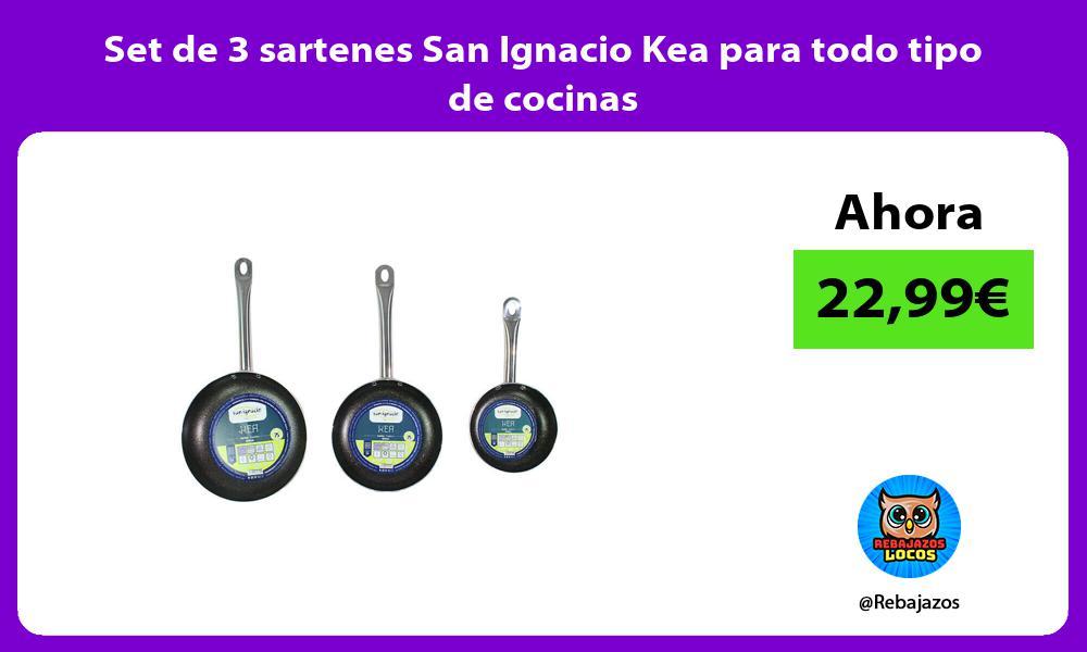 Set de 3 sartenes San Ignacio Kea para todo tipo de cocinas