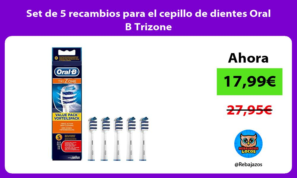 Set de 5 recambios para el cepillo de dientes Oral B Trizone