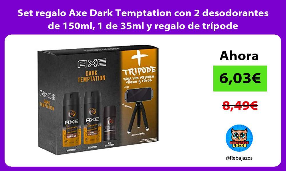 Set regalo Axe Dark Temptation con 2 desodorantes de 150ml 1 de 35ml y regalo de tripode
