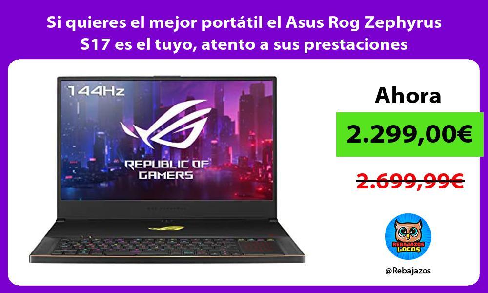 Si quieres el mejor portatil el Asus Rog Zephyrus S17 es el tuyo atento a sus prestaciones