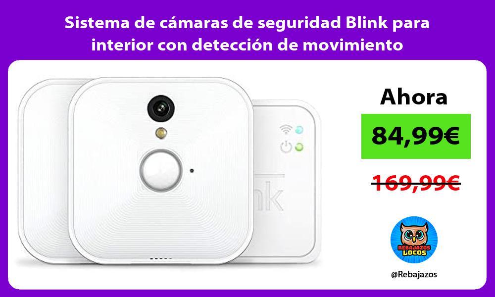 Sistema de camaras de seguridad Blink para interior con deteccion de movimiento