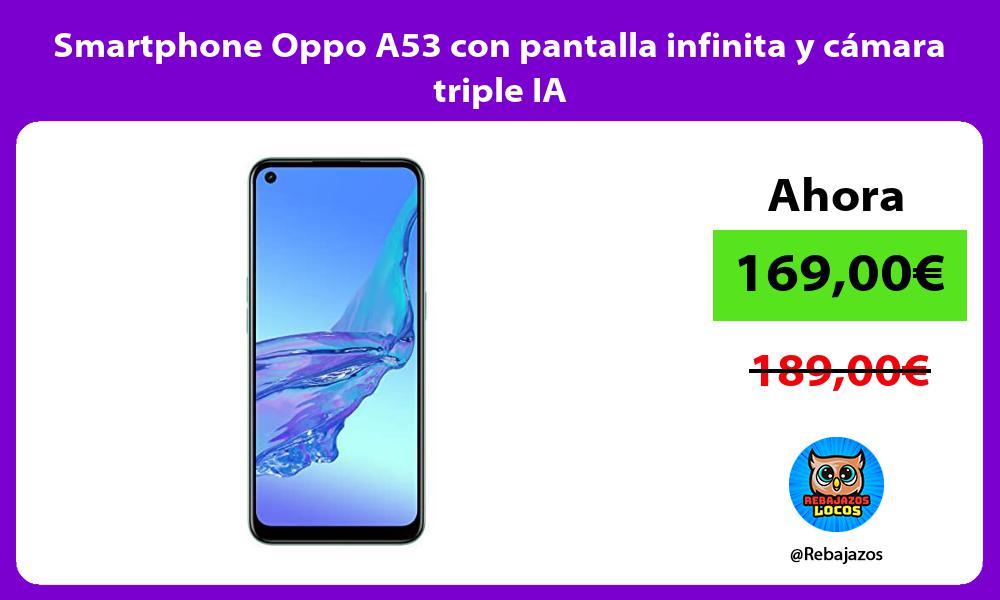 Smartphone Oppo A53 con pantalla infinita y camara triple IA