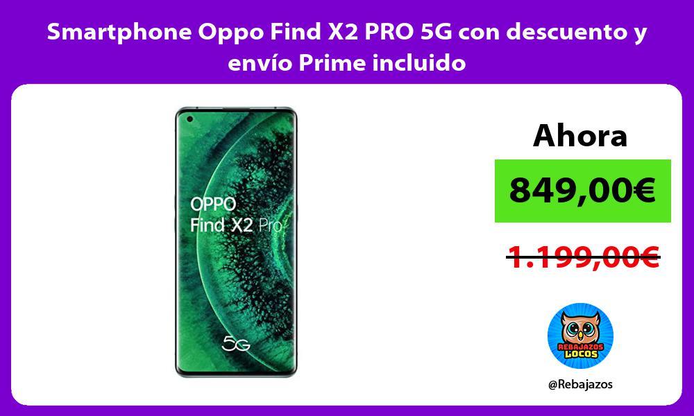 Smartphone Oppo Find X2 PRO 5G con descuento y envio Prime incluido