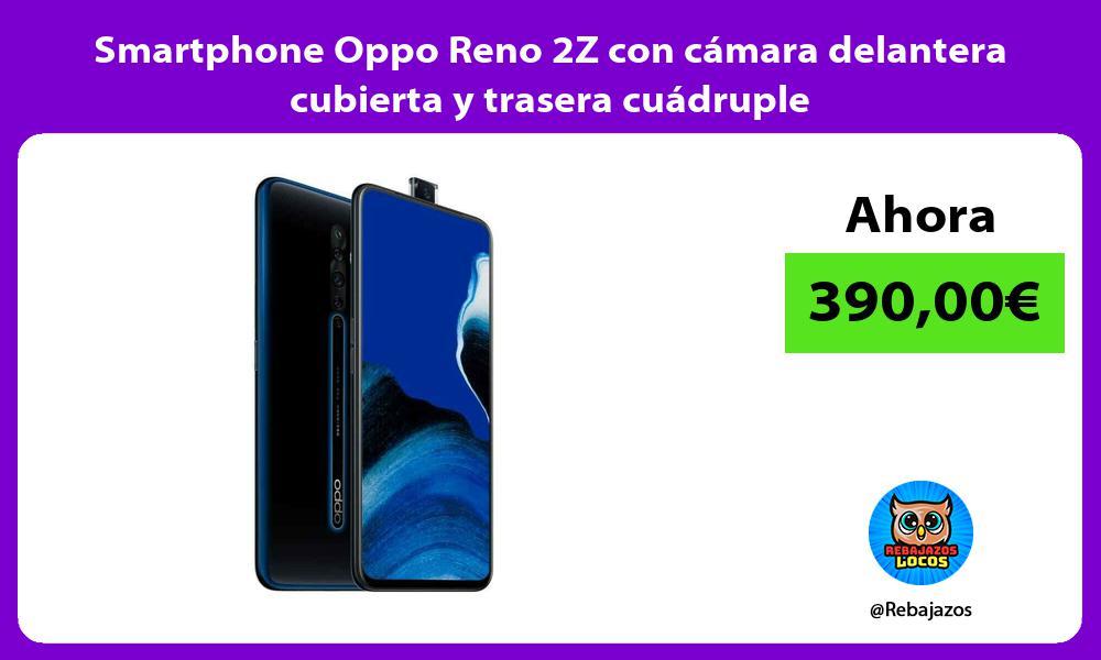Smartphone Oppo Reno 2Z con camara delantera cubierta y trasera cuadruple