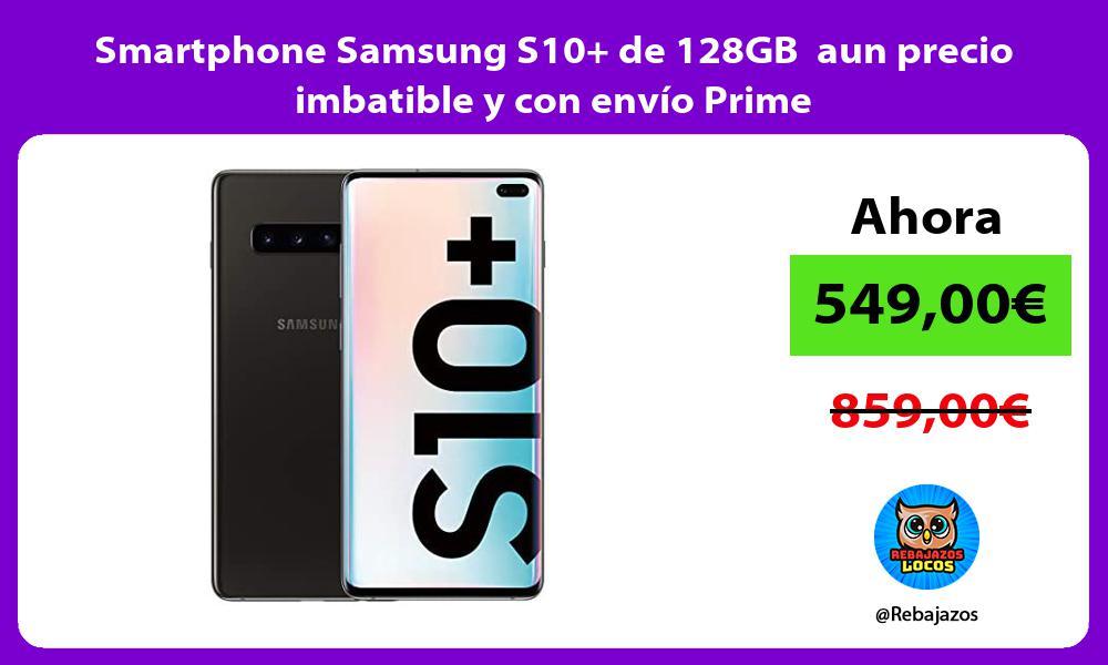 Smartphone Samsung S10 de 128GB aun precio imbatible y con envio Prime