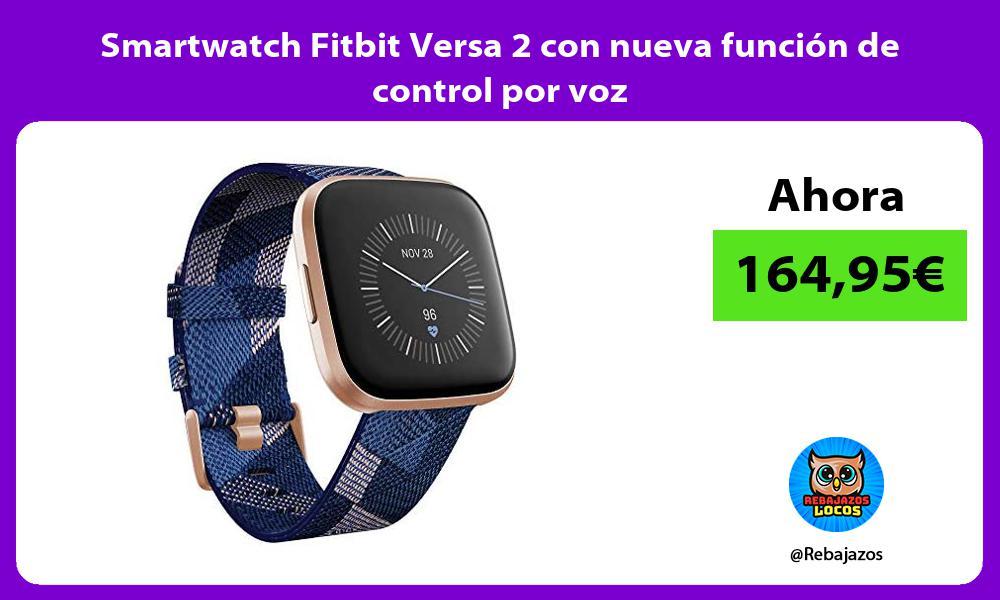 Smartwatch Fitbit Versa 2 con nueva funcion de control por voz