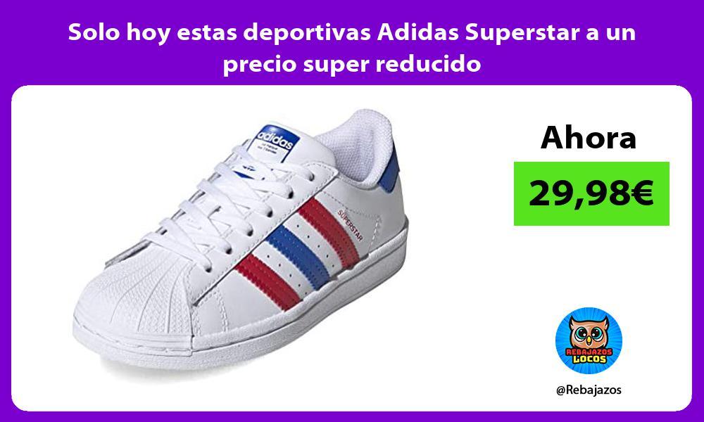 Solo hoy estas deportivas Adidas Superstar a un precio super reducido