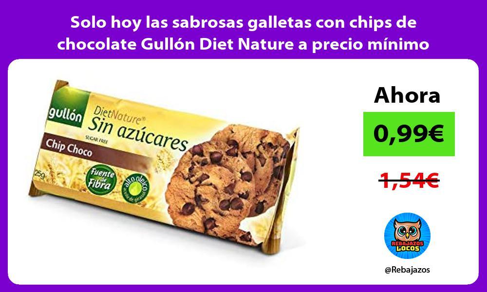 Solo hoy las sabrosas galletas con chips de chocolate Gullon Diet Nature a precio minimo