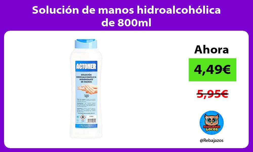 Solucion de manos hidroalcoholica de 800ml