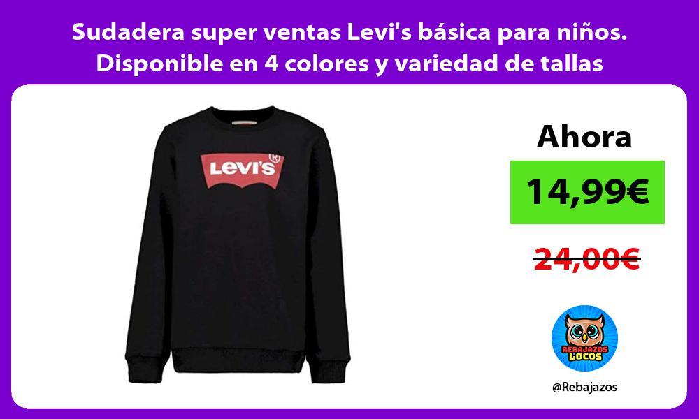 Sudadera super ventas Levis basica para ninos Disponible en 4 colores y variedad de tallas