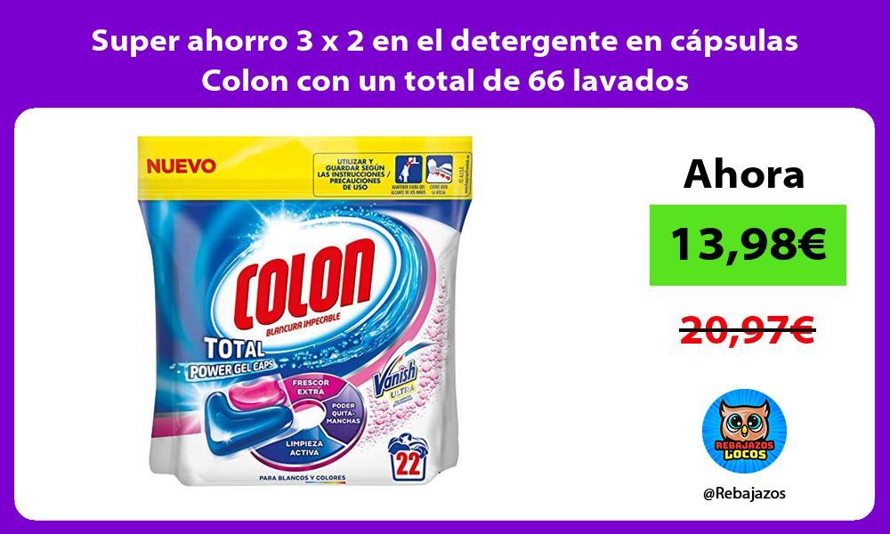 Super ahorro 3 x 2 en el detergente en capsulas Colon con un total de 66 lavados