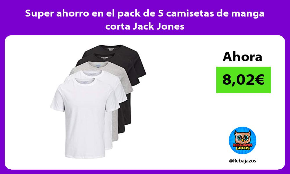 Super ahorro en el pack de 5 camisetas de manga corta Jack Jones
