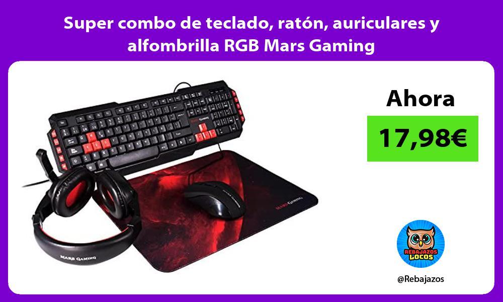 Super combo de teclado raton auriculares y alfombrilla RGB Mars Gaming