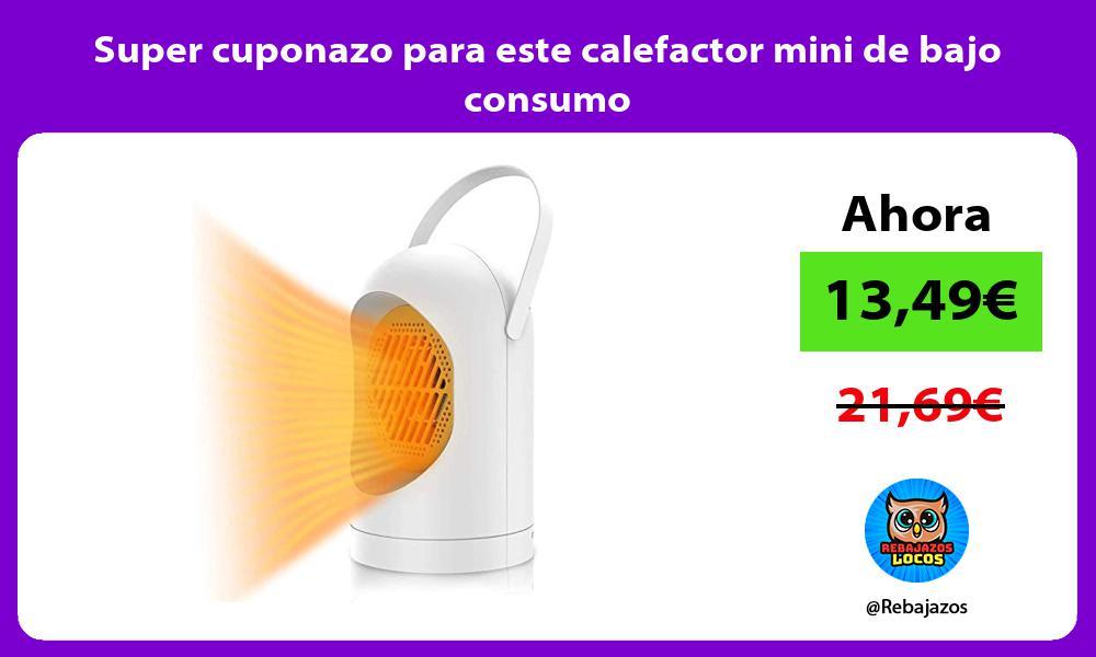 Super cuponazo para este calefactor mini de bajo consumo