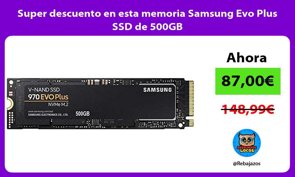 Super descuento en esta memoria Samsung Evo Plus SSD de 500GB