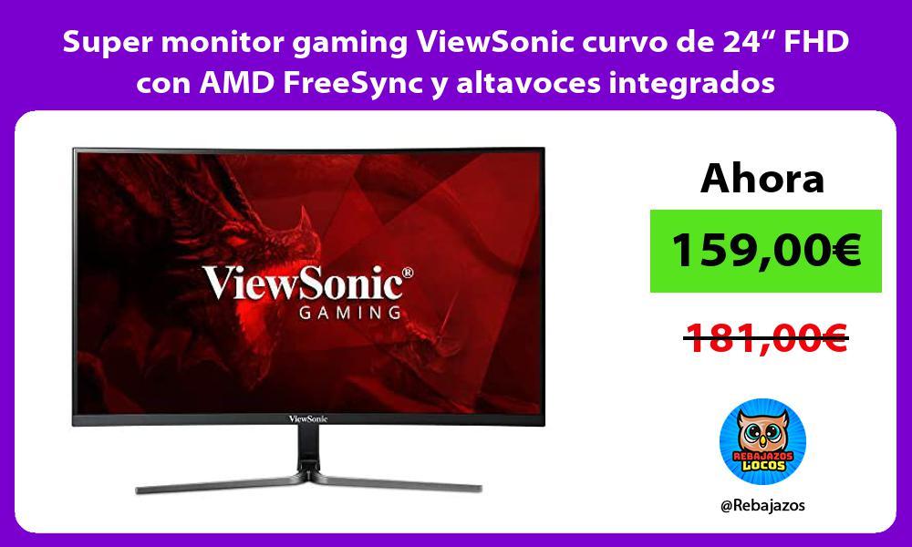 Super monitor gaming ViewSonic curvo de 24 FHD con AMD FreeSync y altavoces integrados
